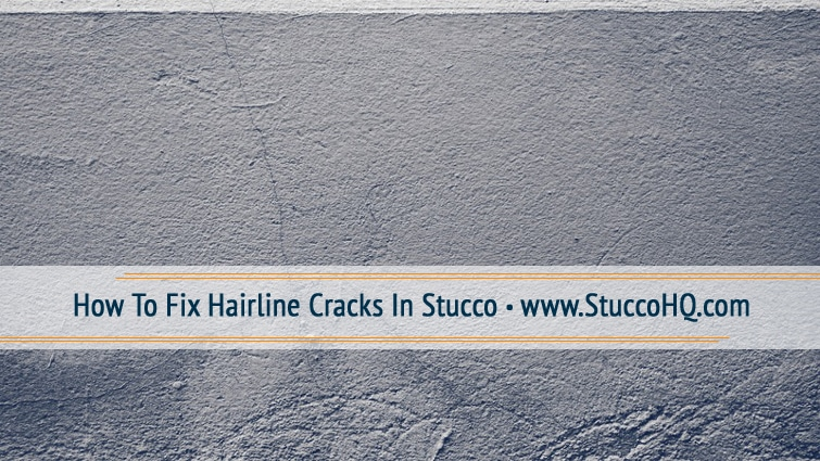 How To Fix Hairline Cracks In Stucco Stuccohq